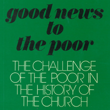 <cite>Good News to the Poor: The Challenge of the Poor in the History of the Church</cite>