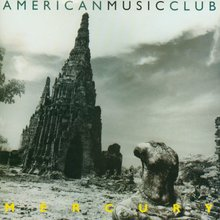 <cite>Mercury</cite> by American Music Club