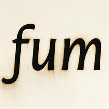 fum fum fum