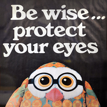 Be wise … protect your eyes