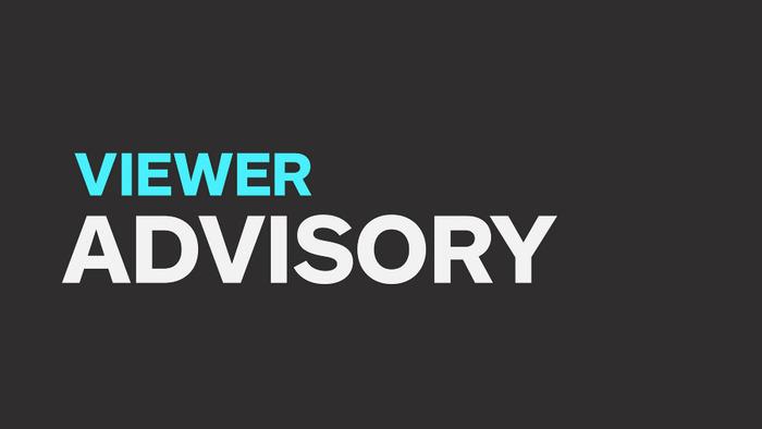 Viewer_advisory_900.jpg