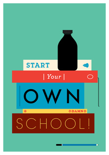 Start Your Own Damn School