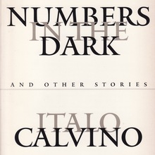 <cite>Numbers in the Dark</cite> by Italo Calvino