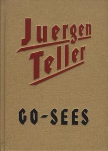 <cite>Juergen Teller: Go-Sees</cite>