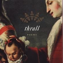 <cite>thrall</cite> by Natasha Trethewey