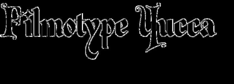 Filmotype Yucca
