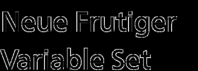 Neue Frutiger Variable Set