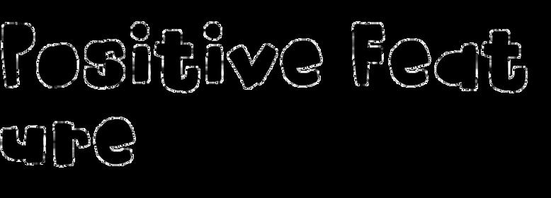 Positive Feature