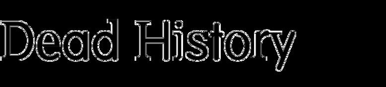 Dead History