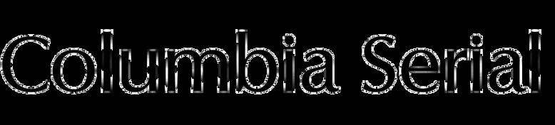 Columbia Serial