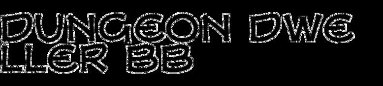 Dungeon Dweller BB