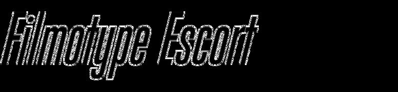 Filmotype Escort
