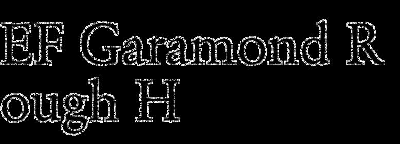 EF Garamond Rough H