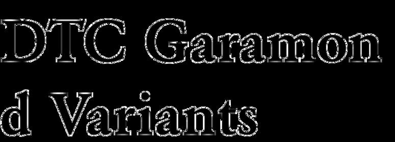 DTC Garamond Variants