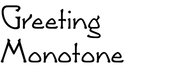 Greeting Monotone