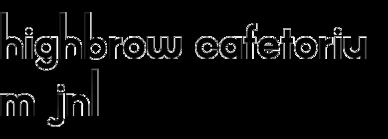 Highbrow Cafetorium JNL