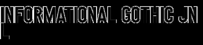Informational Gothic JNL