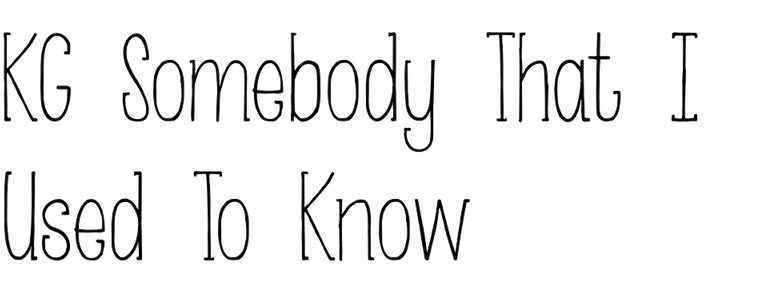 KG Somebody That I Used To Know in use - Fonts In Use