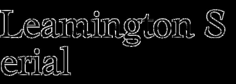 Leamington Serial