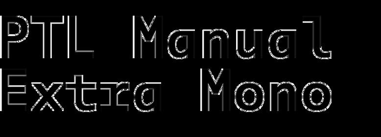 PTL Manual Extra Mono