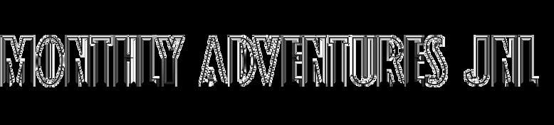 Monthly Adventures JNL