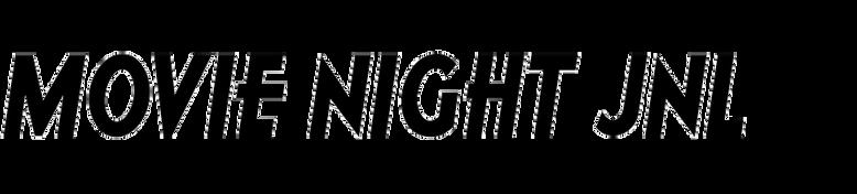 Movie Night JNL