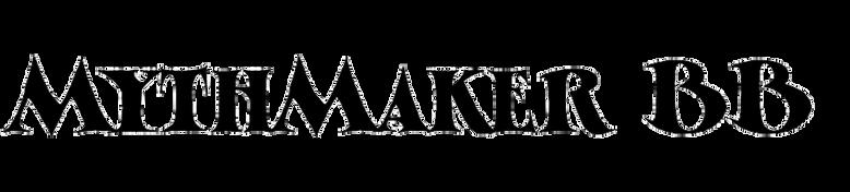 MythMaker BB