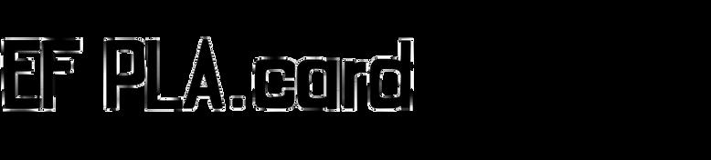 EF PLA.card