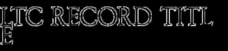 LTC Record Title