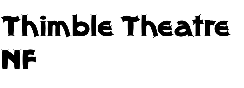 Thimble Theatre NF