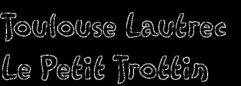 Toulouse Lautrec Le Petit Trottin