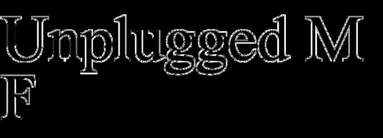 Unplugged MF