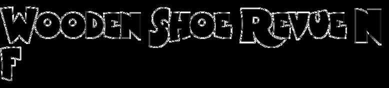 Wooden Shoe Revue NF