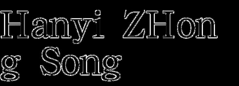 Hanyi ZHong Song