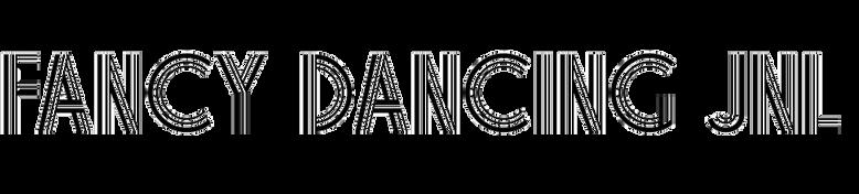 Fancy Dancing JNL