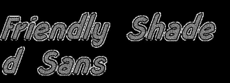 Friendly Shaded Sans