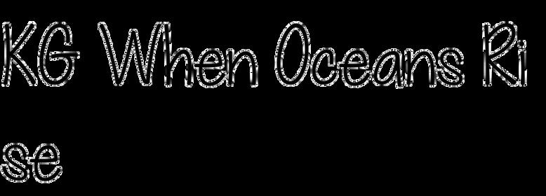 KG When Oceans Rise