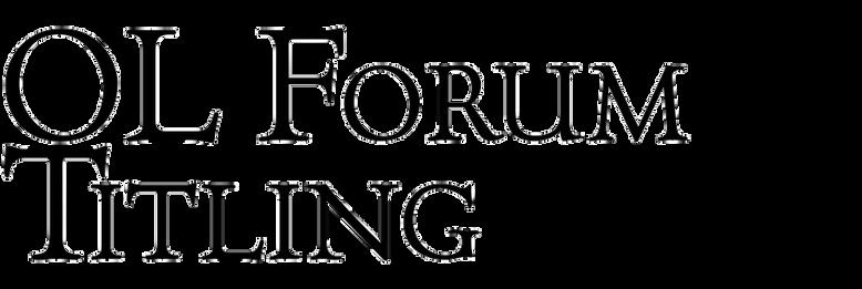 OL Forum Titling
