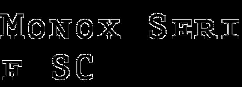 Monox Serif SC