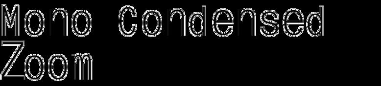 Mono Condensed Zoom