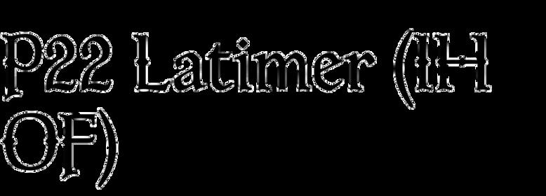 P22 Latimer (IHOF)