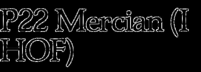 P22 Mercian (IHOF)