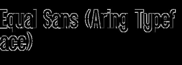 Equal Sans (Aring Typeface)