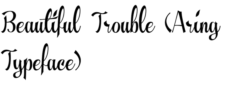 Beautiful Trouble (Aring Typeface)