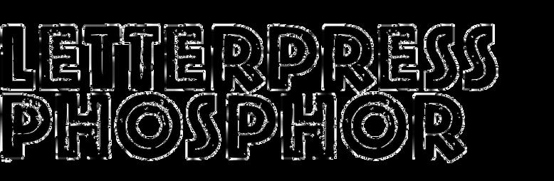 Letterpress Phosphor