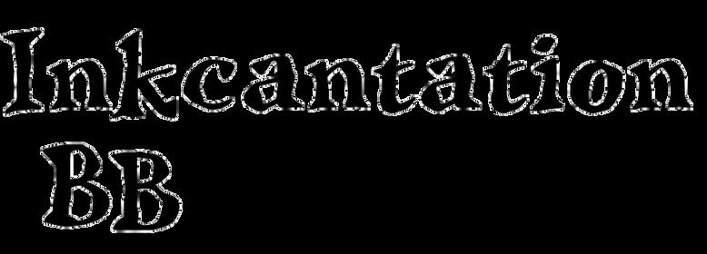 Inkcantation BB