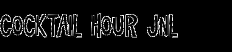 Cocktail Hour JNL