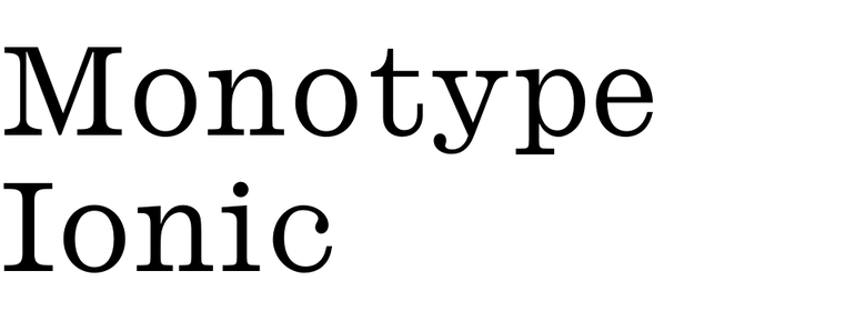 Monotype Ionic