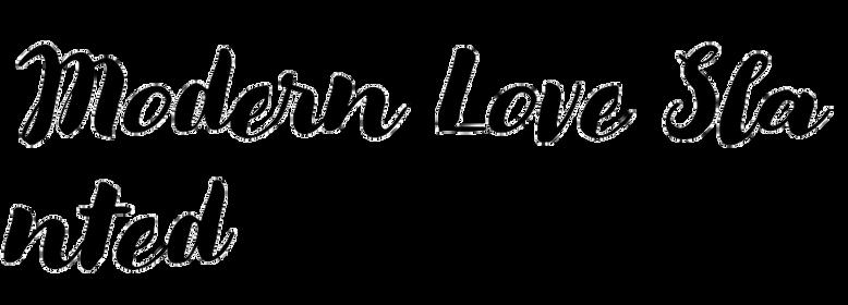 Modern Love Slanted