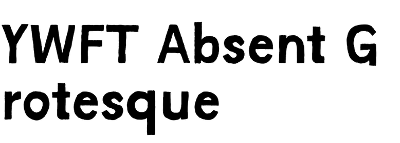 YWFT Absent Grotesque